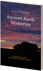 Ancient Earth Mysteries by J.C. Vintner